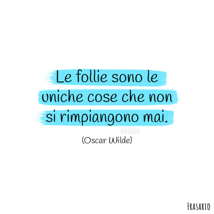 Frasi Instagram follie Wilde