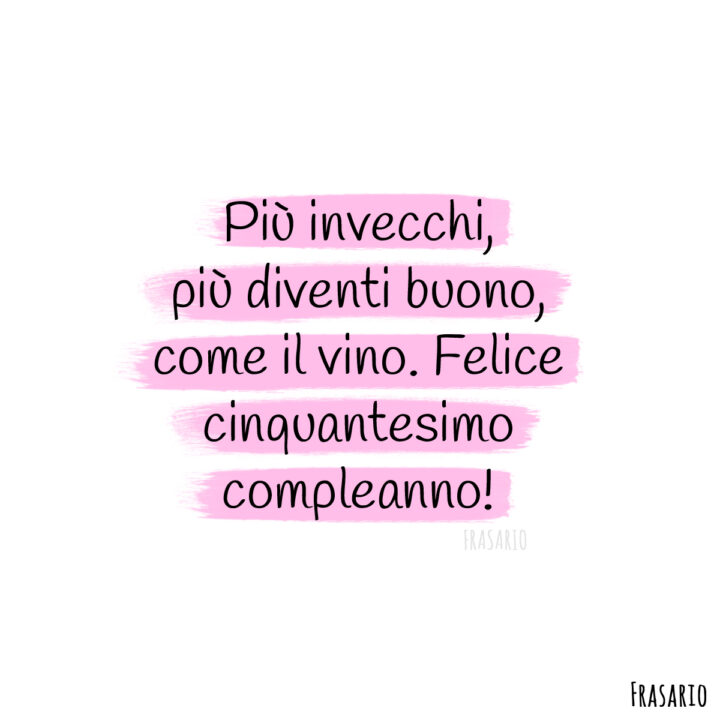 frasi compleanno 50 anni felice